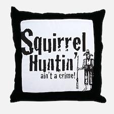Squirrel Huntin aint a Crime! Throw Pillow