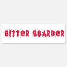 Bitter Boarder Bumper Bumper Sticker