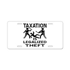 Taxation Is Legalized Theft Aluminum License Plate