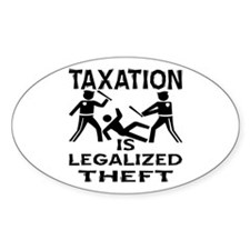 Taxation Is Legalized Theft Decal