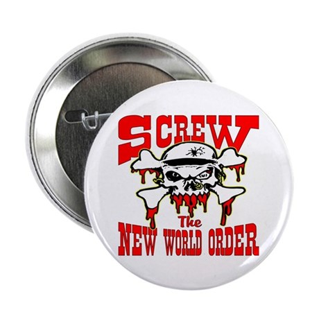 "Screw The New World Order 2.25"" Button (10 pack)"
