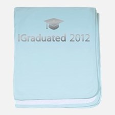 i Graduated 2012 baby blanket