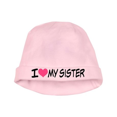 I Love My Sister Baby Hat