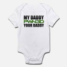 My Daddy PWN3D Your Daddy! Infant Bodysuit