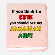 Think Im Cute Jamaican Aunt baby blanket
