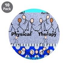"""Physical Therapy 3.5"""" Button (10 pack)"""