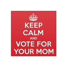 """K C Vote Your Mom Square Sticker 3"""" x 3"""""""