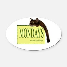 Mondays Should Be Illegal Oval Car Magnet