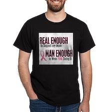 - Real Enough Man Enough BC Mom T-Shirt