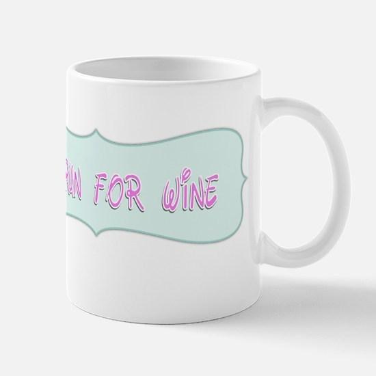 I Run For Wine Mug