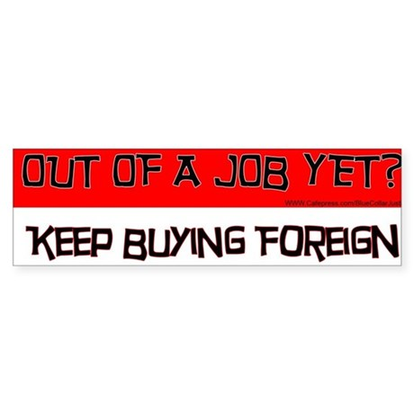 OUT OF A JOB YET? Sticker (Bumper)