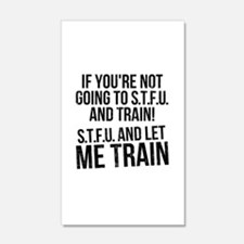 STFU and let me train Wall Decal