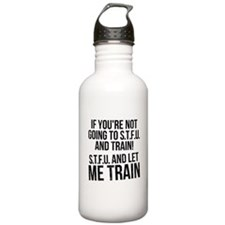 STFU and let me train Water Bottle