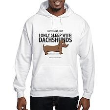 I Only Sleep with Dachshunds Hoodie