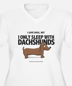 I Only Sleep with Dachshunds T-Shirt
