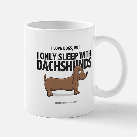 I Only Sleep with Dachshunds Mug