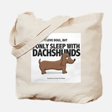 I Only Sleep with Dachshunds Tote Bag
