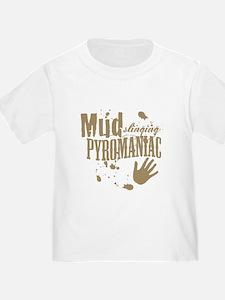 Mud Slinging Pyromaniac T