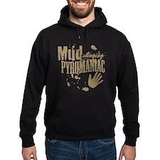 Mud Slinging Pyromaniac Hoodie