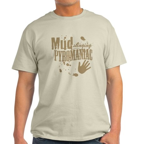 Mud Slinging Pyromaniac Light T-Shirt