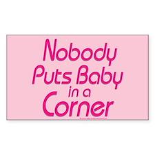 Nobody Puts Baby in a Corner Bumper Stickers