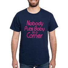 Nobody Puts Baby in a Corner T-Shirt