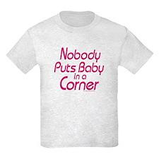 Nobody Puts Baby in a Corner Kids T-Shirt