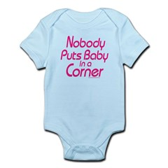 Nobody Puts Baby in a Corner Infant Bodysuit