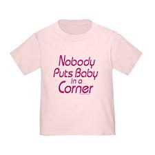 Nobody Puts Baby in a Corner Toddler T-Shirt