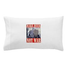 MakeBeerNotWar.PNG Pillow Case