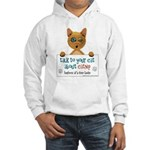 Talk To Your Cat About Catnip Hooded Sweatshirt