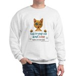 Talk To Your Cat About Catnip Sweatshirt