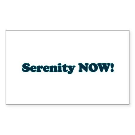 Serenity Now (Seinfeld) Rectangle Sticker