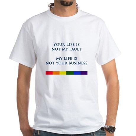 My Life Is Not Your Business White T-Shirt