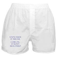 It won't suck itself Boxer Shorts