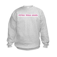 Future World Leader Sweatshirt