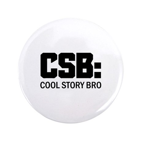 """Cool Story Bro 3.5"""" Button (100 pack)"""