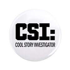 "CSI: Cool Story Investigator 3.5"" Button (100 pack"