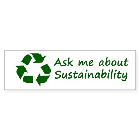 Ask Me About Sustainability Sticker (Bumper)