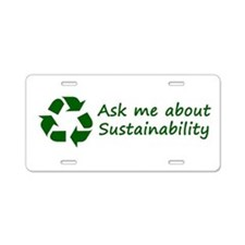 Ask Me About Sustainability Aluminum License Plate