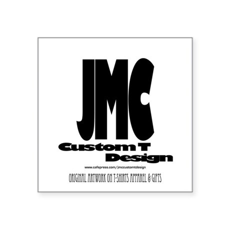 "JMC Custom T Design Square Sticker 3"" x 3"""