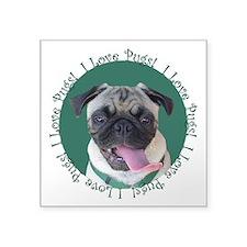 """Cute I Love Pugs Square Sticker 3"""" x 3"""""""