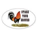 Stand Your Ground Rooster Sticker (Oval)