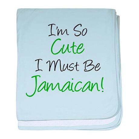 So Cute Must Be Jamaican baby blanket