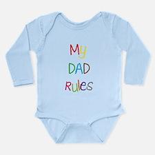 My dad rules Long Sleeve Infant Bodysuit