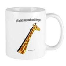 Stick my neck out for you giraffe Mug