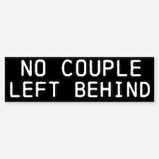 No Couple Left Behind Bumper Bumper Sticker