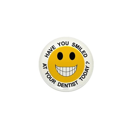 Smiled At Your Dentist Today? Mini Button