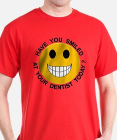 Smiled At Your Dentist Today? T-Shirt