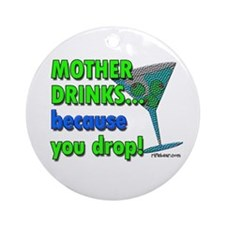Mother drinks Ornament (Round)